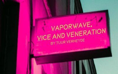 Vaporwave, Vice and Veneration
