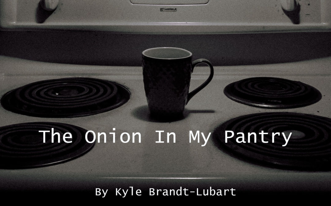 The Onion In My Pantry